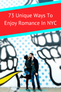 73 Unique Ways To Enjoy Romance In NYC